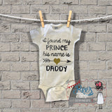 I found My Prince his name is Daddy Bodysuit / Tshirt