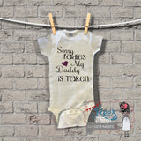 Sorry Ladies My Daddy Is Taken Bodysuit / Tshirt