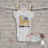 I am Fierce Bodysuit / Tshirt