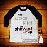 The Cool Kid just Showed up Shirt