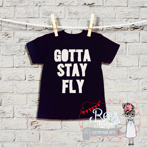 Funny, Black Tshirt, kids, childrens, shirt, tops, Gotta Stay Fly , childrens tshirt, birthday shirt