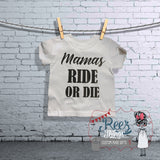 Mamas Ride Or Die Shirt / Bodysuit