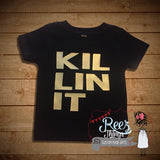 Killin it Shirt / Bodysuit