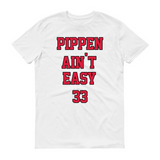 Pippen Ain't Easy Tee