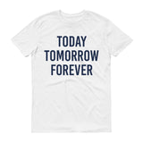 Today Tomorrow Forever Design
