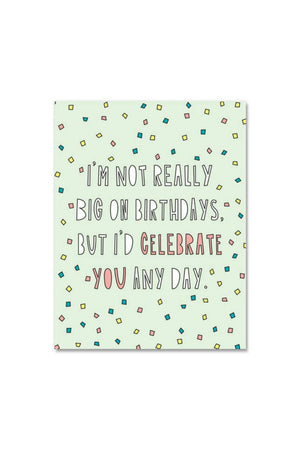 Near Modern Disaster Greeting Card - Celebrate You Any Day