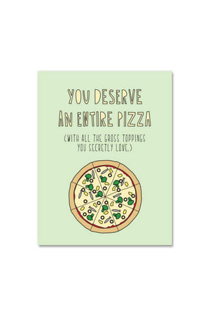 Near Modern Disaster Greeting Card - Deserve An Entire Pizza