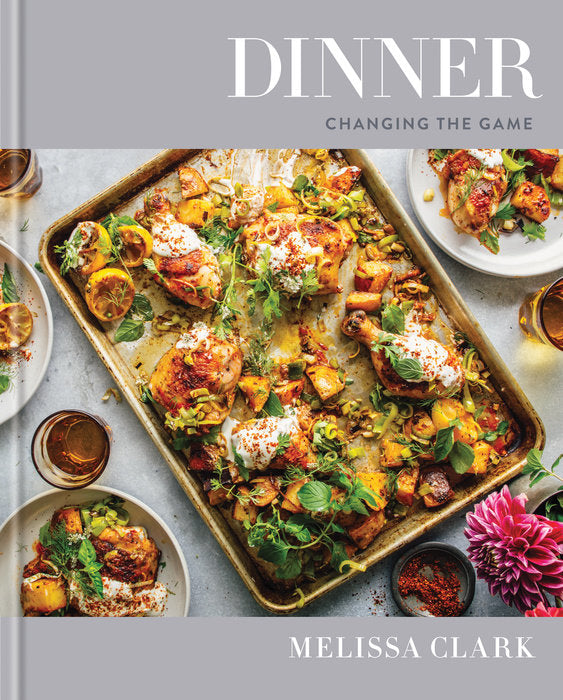 Dinner - CHANGING THE GAME: A COOKBOOK By MELISSA CLARK Photographed by Eric Wolfinger