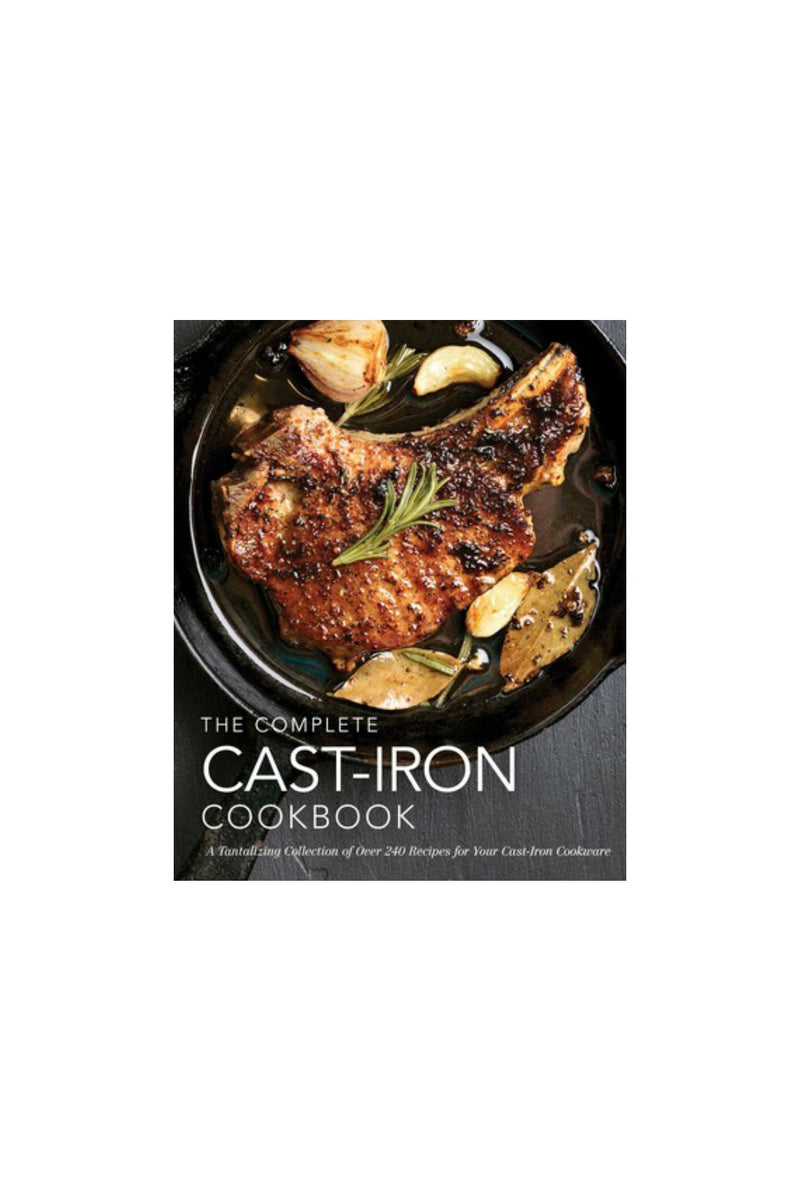 Complete Cast-Iron Cookbook: More than 300 Delicious Recipes for Your Cast-Iron Collection by Cider Mill Press