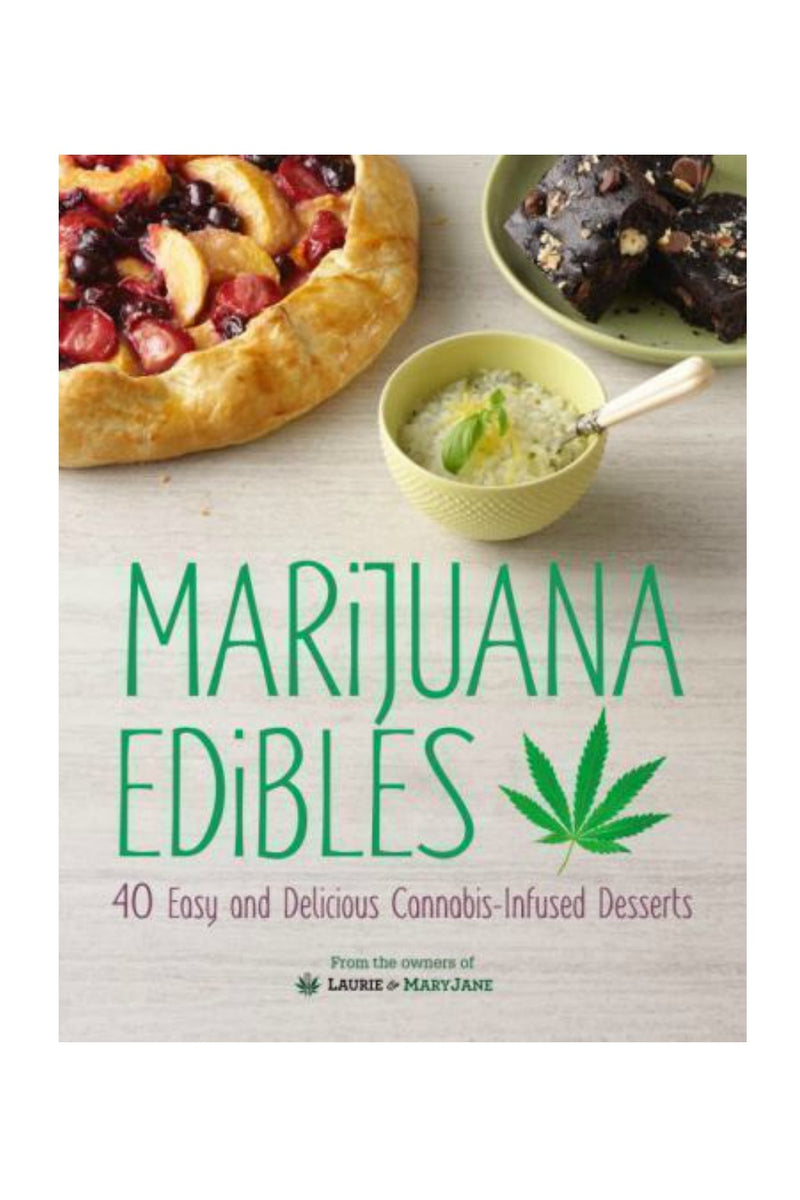 Marijuana Edibles by Laurie Wolf, Alpha and Mary Thigpen