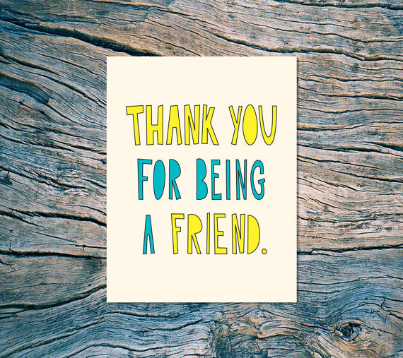 The Thank You For Being a Friend Card