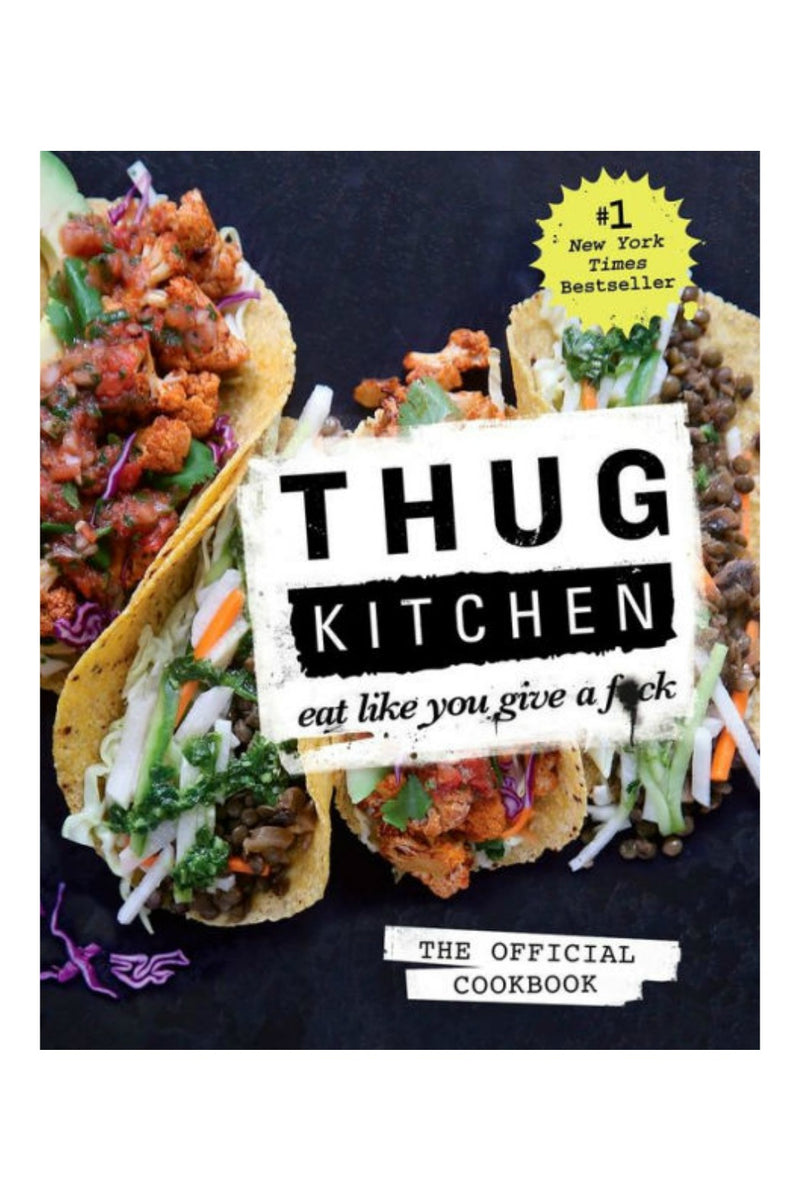 Shop Books Thug Kitchen: The Official Cookbook: Eat Like You Give a F*ck by Thug Kitchen