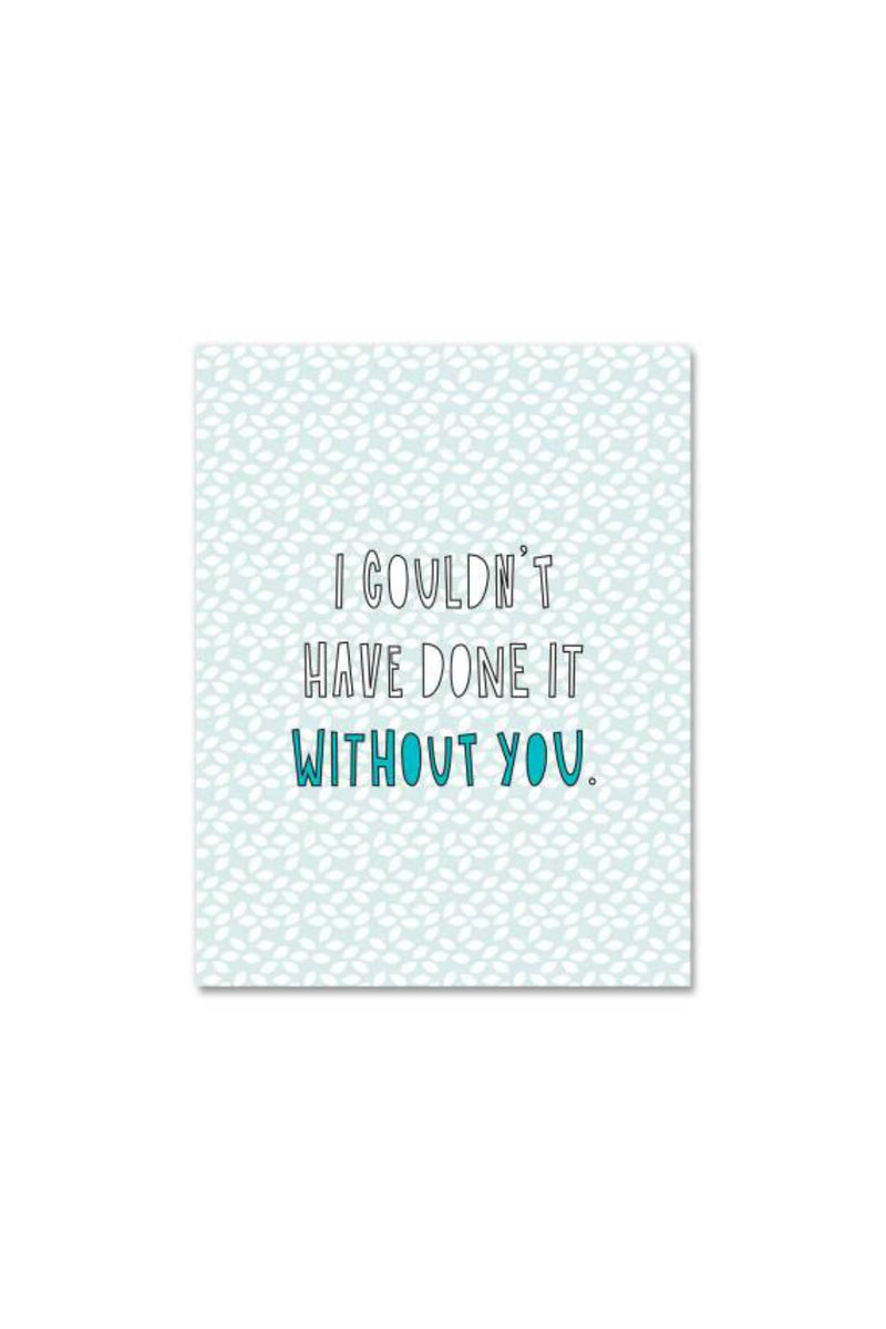 Near Modern Disaster Greeting Card - Couldn't Without You