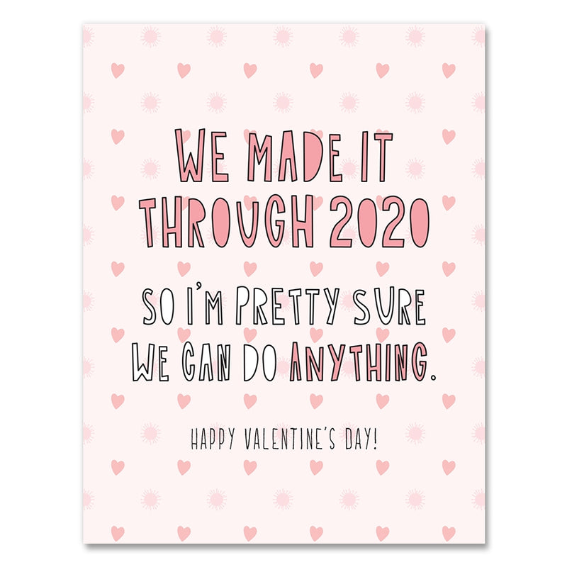 Near Modern Disaster Greeting Card - Valentine's Made It Through 2020