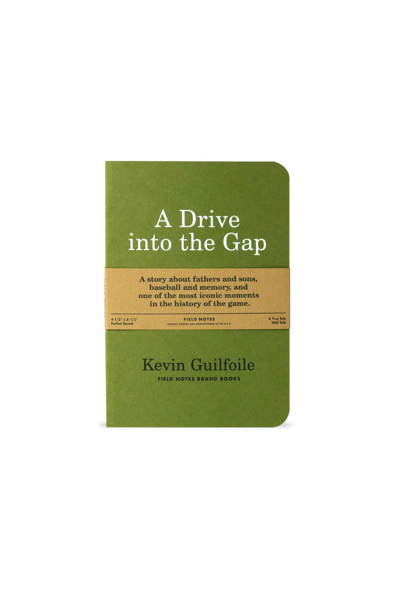 Field Notes A Drive Into The Gap by Kevin Guilfoile