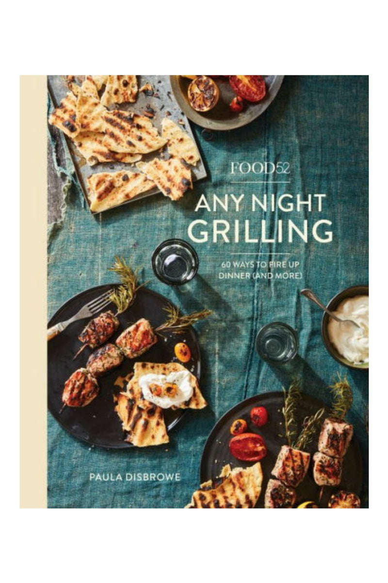 Food52 Any Night Grilling: 60 Ways to Fire Up Dinner (and More) by Paula Disbrowe, Amanda Hesser (Foreword by)