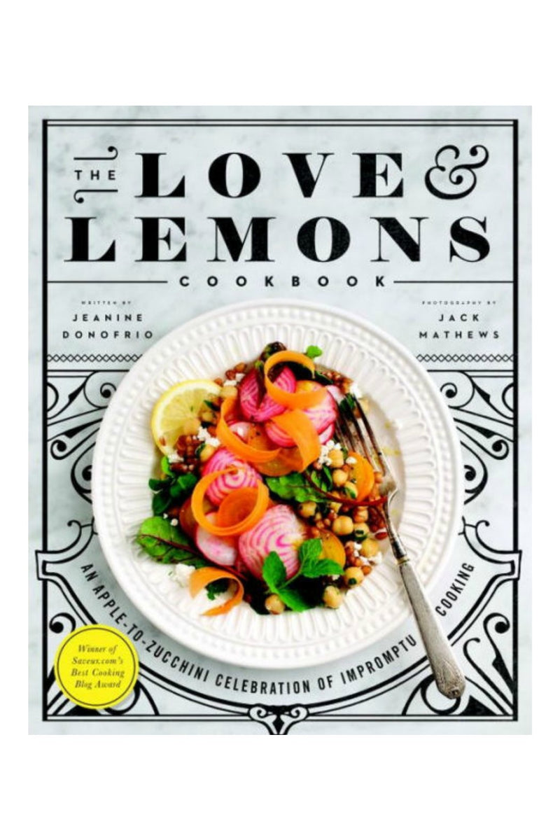 Random House The Love and Lemons Cookbook: An Apple-to-Zucchini Celebration of Impromptu Cooking by Jeanine Donofrio