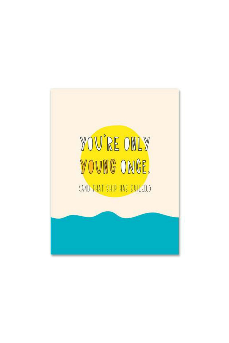 Near Modern Disaster Greeting Card - Only Young Once