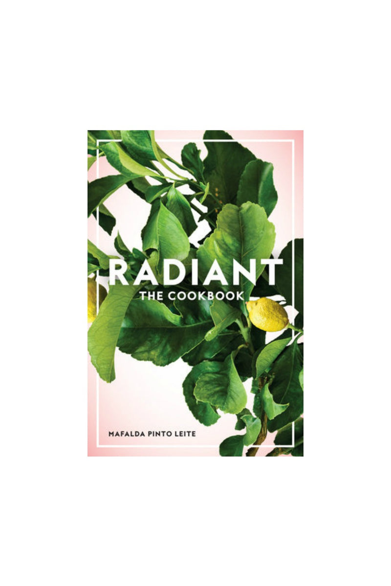 Random House Radiant Cookbook by Mafalda Pinto Leite
