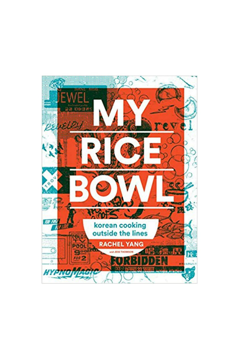 Random House My Rice Bowl - Korean Cooking Outside the Lines by Rachel Yang