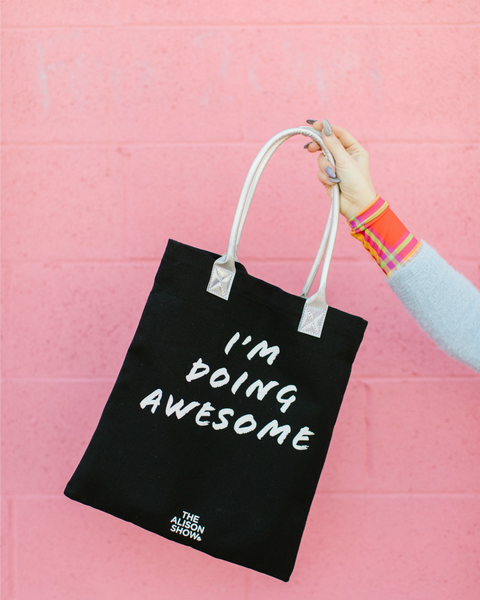 I'm Doing Awesome! Tote
