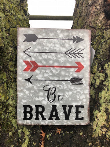 Be Brave Metal Sign