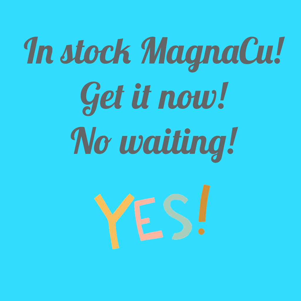 In Stock MagnaCu Products!
