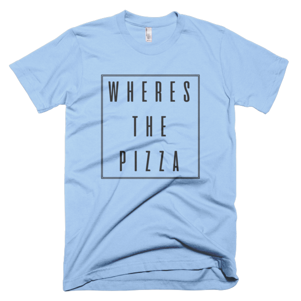Wheres the Pizza t-shirt