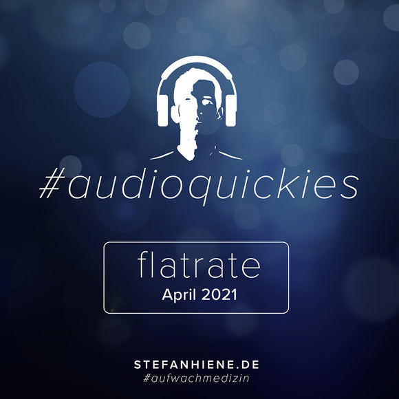 Audioquickie Flatrate April 2021