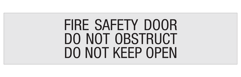 FIRE SAFETY DOOR/DO NOT OBSTRUCT/DO NOT KEEP OPEN