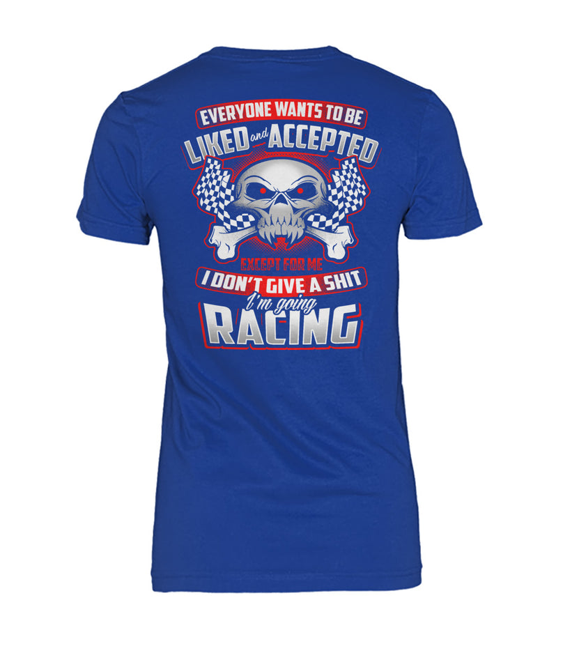 Everyone Wants To be Liked... Racing! Women's Crew Tee