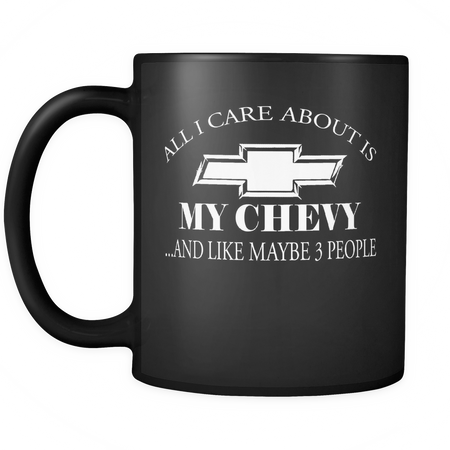 All I Care About Is My Chevy Mug