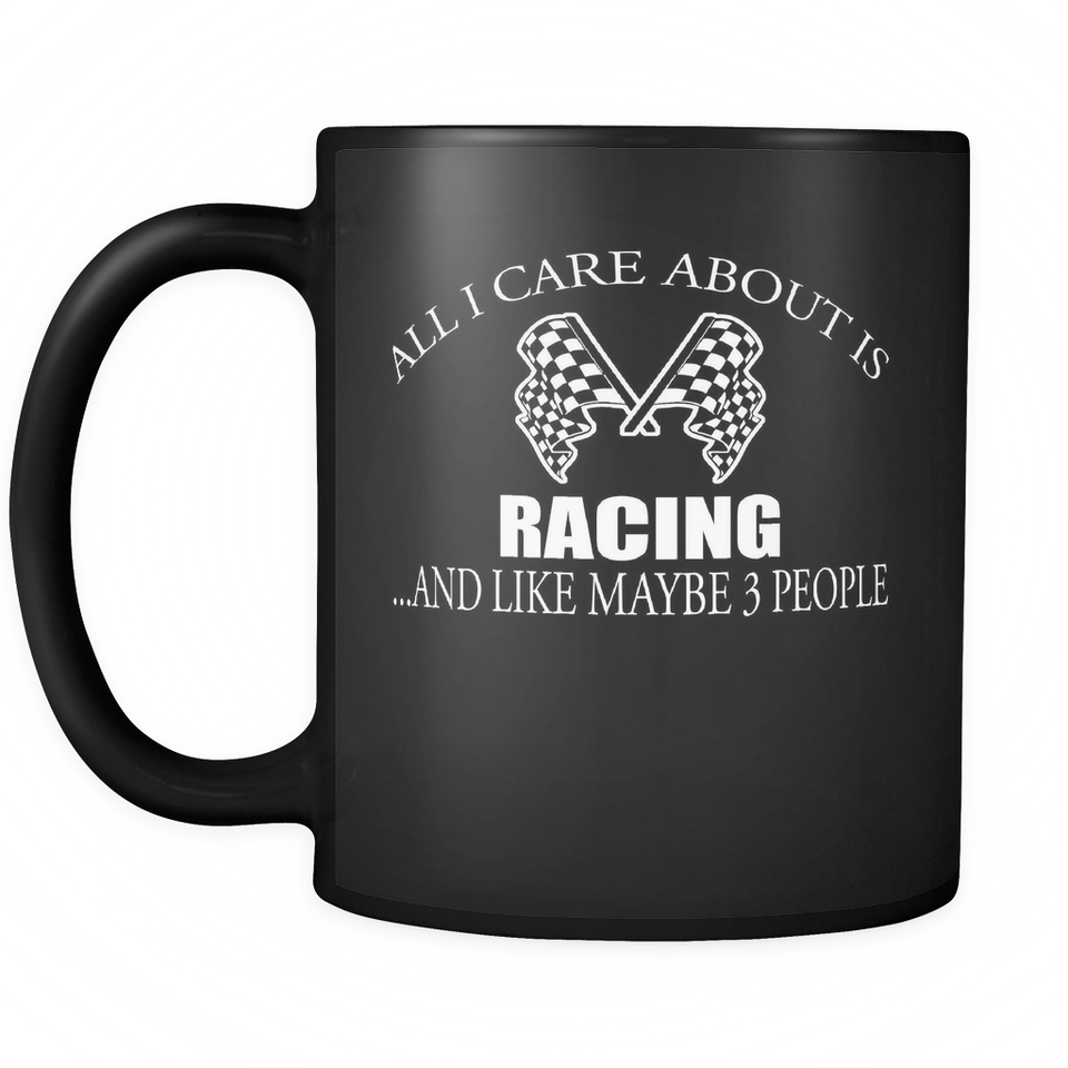 All I Care About Is Racing Mug