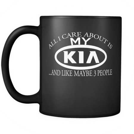 All I Care About Is My Kia Mug