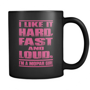 I Like It Hard Fast Loud Mopar Mug