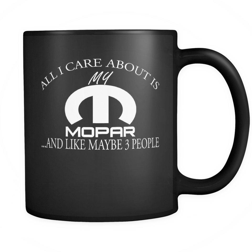 All I Care About Is My Mopar Mug