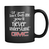 If You Don't Own One,You'll Never Understand GMC Mug