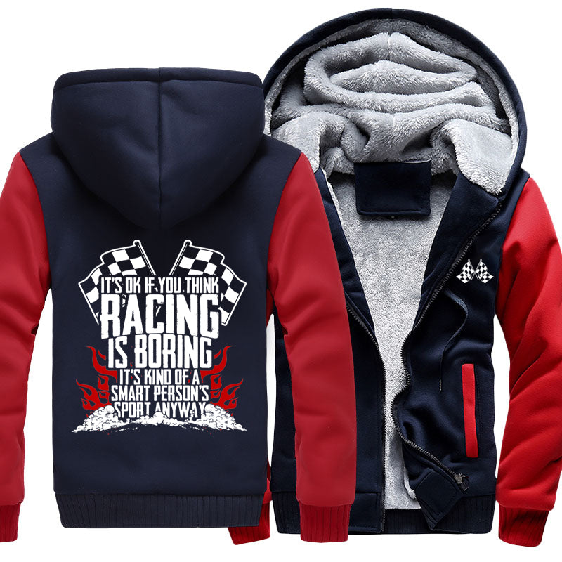 It's Okay If You Think Racing Is Boring Jacket With FREE SHIPPING