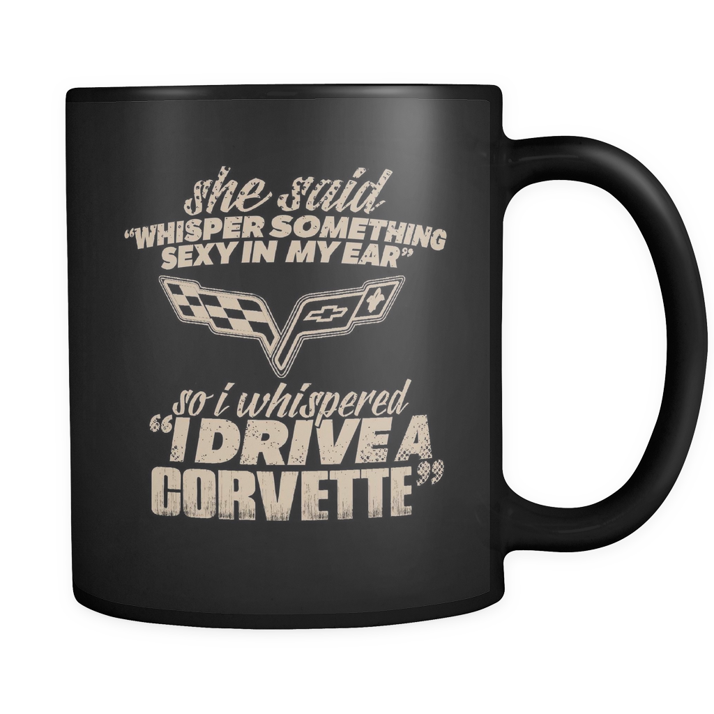 She Said Whisper Something Sexy In My Ear Corvette Mug