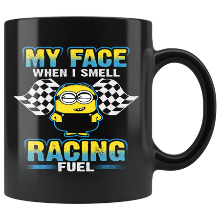 My Face When I Smell Racing Fuel Mugs!