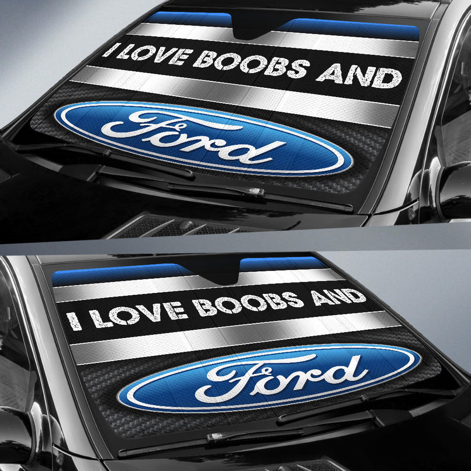 I Love Boobs And  Ford Windshield Sun Shade With FREE SHIPPING!