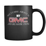 All I Care About Is My GMC Mug