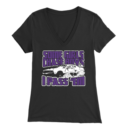 Some Girls Chase Boys I Pass Them Dodge Challenger Girl T-Shirts!
