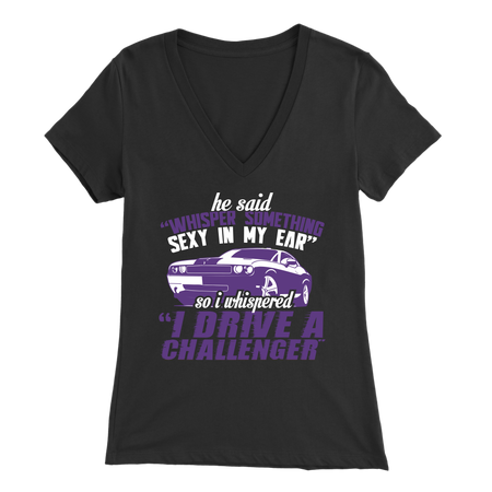 He Said Whisper Something In My Ear Dodge Challenger T-Shirts!