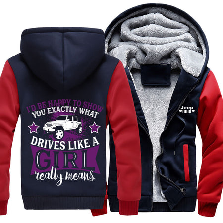 I'd Happy To Show You Exactly What Drives Like A Girl Really Means Jeep Jacket With FREE SHIPPING!