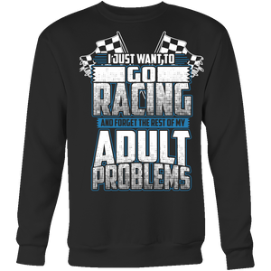 I Just Want To Go Racing And Forget About My Adult Problems BV