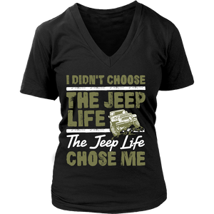 I Didn't Choose The Jeep Life, The Jeep Life Chose Me!