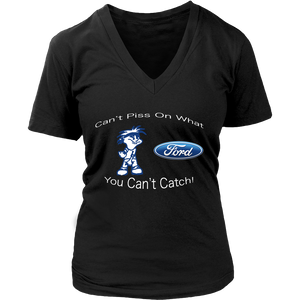 Can't Piss On What You Can't Catch Ford!