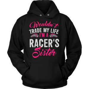 Wouldn't Trade My Life, I'm A Racer's Sister!