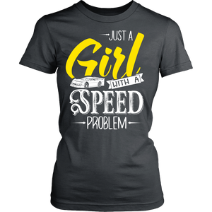 Just a Girl With a Speed Problem Racing YV